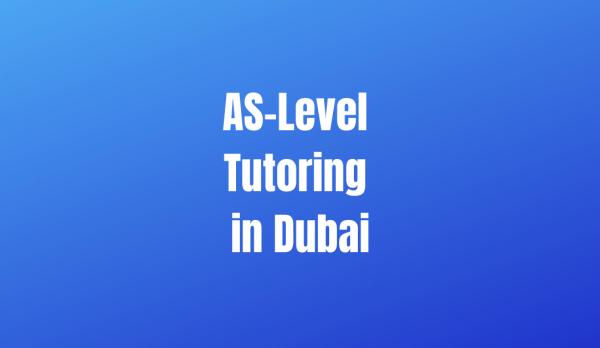 AS-Level Tutoring in Dubai