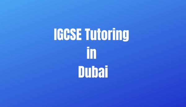 IGCSE Tutoring in Dubai